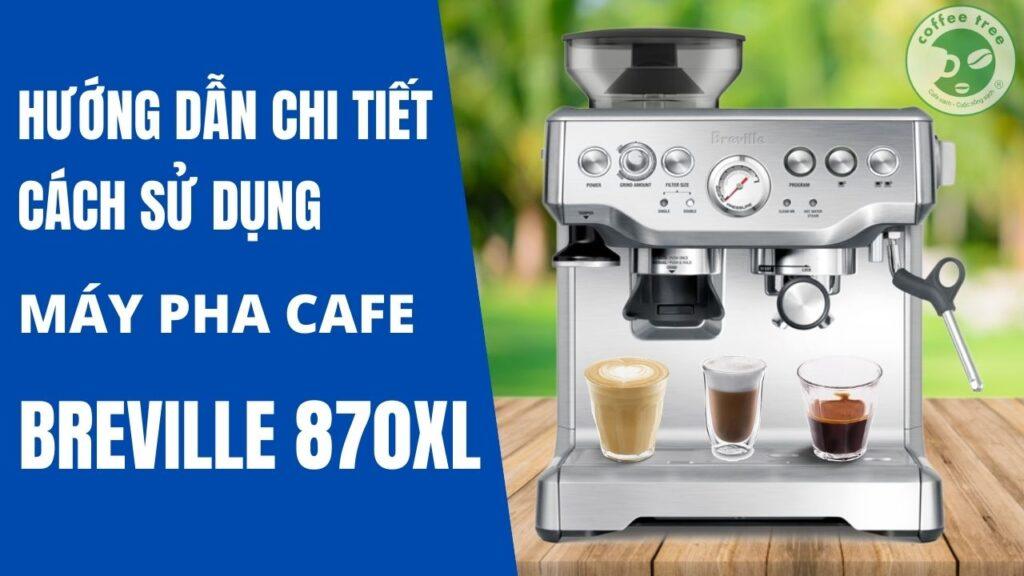 hướng dẫn sử dụng máy pha cafe breville